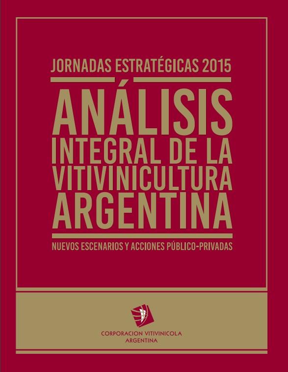 """Jornadas Estratégicas 2015 """"Análisis integral de la vitivinicultura argentina: nuevos escenarios y acciones público-privadas"""""""